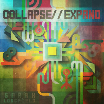 Sarah Longfield - Collapse // Expand