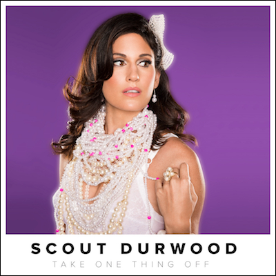 Scout Durwood - Take One Thing Off