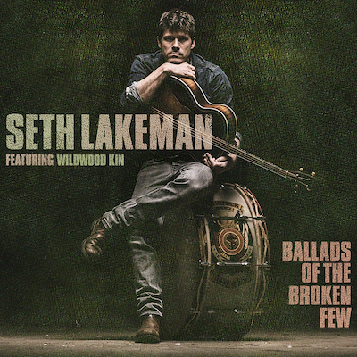 Seth Lakeman - Ballads Of The Broken Few