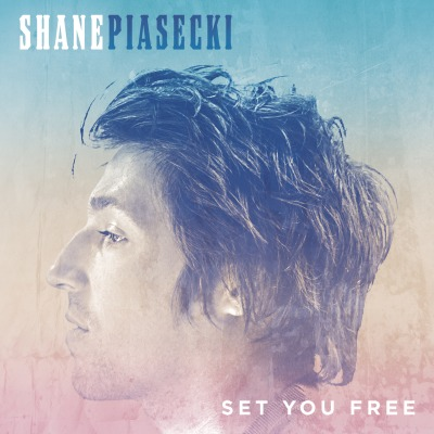 Shane Piasecki - Set You Free