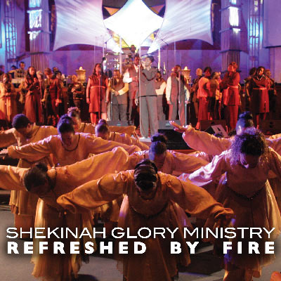 Shekinah Glory Ministry - Refreshed By Fire