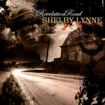 Shelby Lynne - Revelation Road