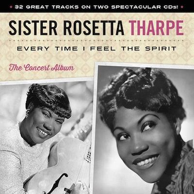 Sister Rosetta Tharpe - Every Time I Feel The Spirit