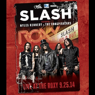 Slash Featuring Myles Kennedy - Live At The Roxy 09.25.14