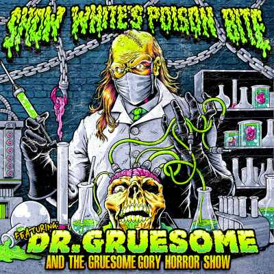 Snow White's Poison Bite - Featuring: Dr. Gruesome And The Gruesome Gory Horror Show
