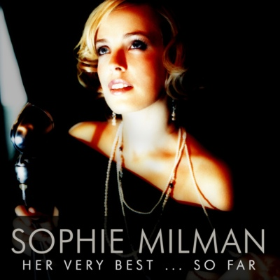Sophie Milman - Her Very Best... So Far