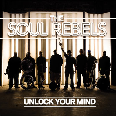 The Soul Rebels - Unlock Your Mind