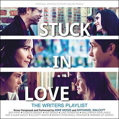Soundtrack - Stuck In Love Original Soundtrack: The Writers Playlist
