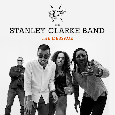The Stanley Clarke Band - The Message