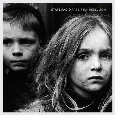 State Radio - Rabbit Inn Rebellion