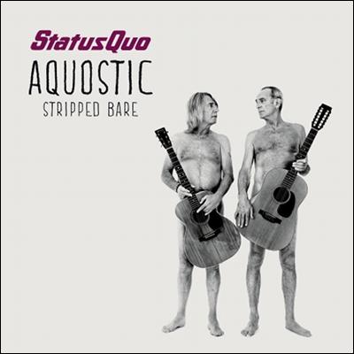 Status Quo - Aquostic: Stripped Bare