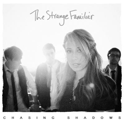 The Strange Familiar - Chasing Shadows