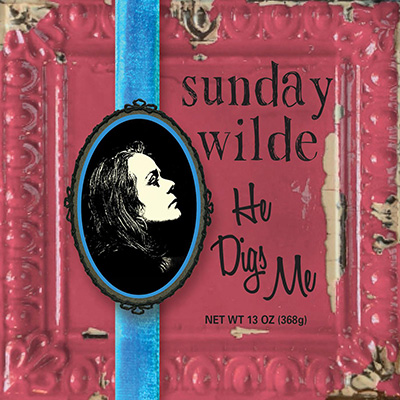 Sunday Wilde - He Digs Me