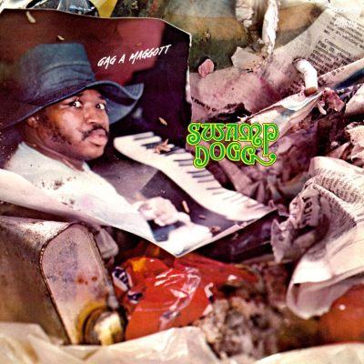 Swamp Dogg - Gag A Maggott (Reissue)