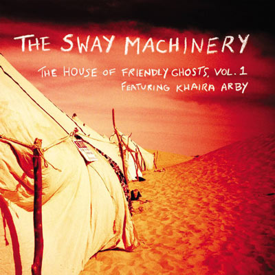 The Sway Machinery - The House Of Friendly Ghosts Vol. 1