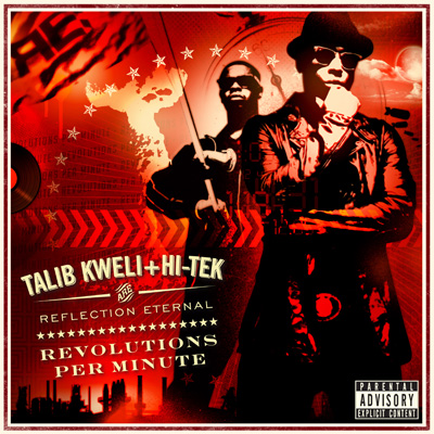 Talib Kweli & Hi-Tek Are Reflection Eternal - Revolutions Per Minute