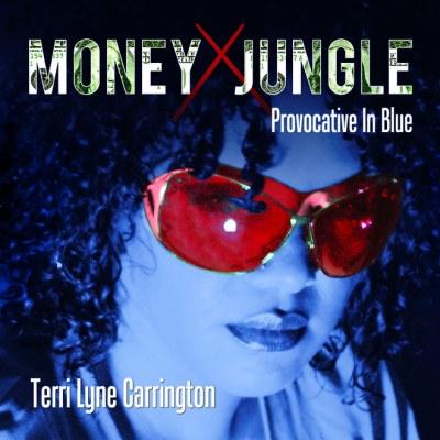 Terri Lyne Carrington - Money Jungle: Provocative In Blue