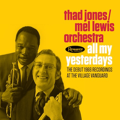 Thad Jones/Mel Lewis Orchestra - All My Yesterdays: The 1966 Village Vanguard Recordings