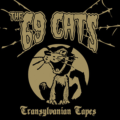 The 69 Cats - Transylvanian Tapes