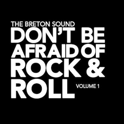 The Breton Sound - Don't Be Afraid Of Rock & Roll Vol. 1