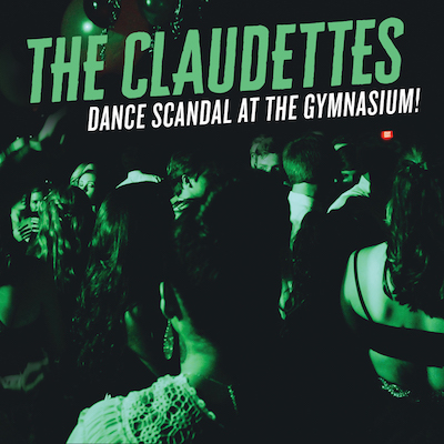 The Claudettes - Dance Scandal At The Gymnasium!