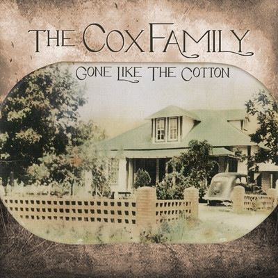 The Cox Family - Gone Like The Cotton