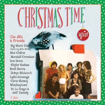 The dB's & Friends - Christmas Time Again! (Expanded Reissue)