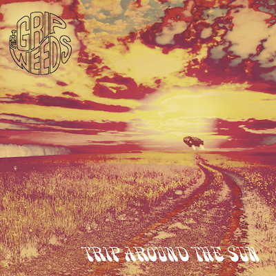 The Grip Weeds - Trip Around The Sun