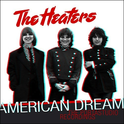 The Heaters - American Dream: The Portastudio Recordings