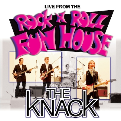 The Knack - Live From The Rock N Roll Funhouse (Reissue)
