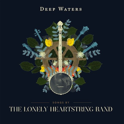 The Lonely Heartstring Band - Deep Waters