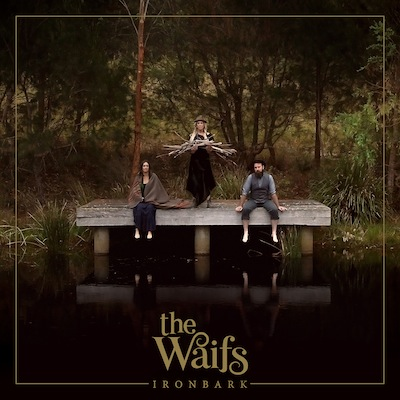 The Waifs - Ironbark