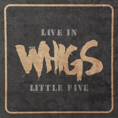 The Whigs - Live In Little Five (Vinyl)