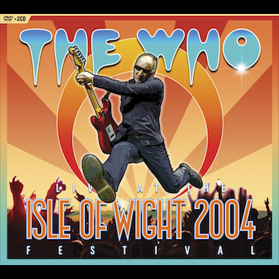 The Who - Live At The Isle Of Wight Festival 2004 (DVD+2CD)
