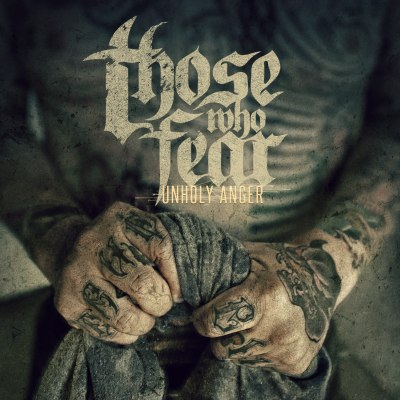 Those Who Fear - Unholy Anger
