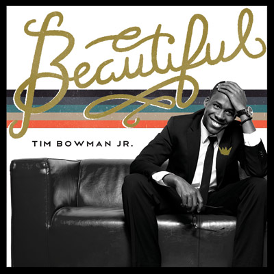 Tim Bowman Jr. - Beautiful
