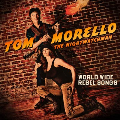 Tom Morello: The Nightwatchman - World Wide Rebel Songs