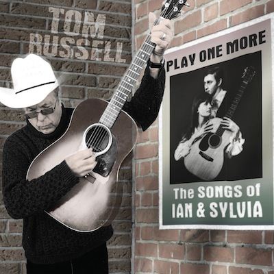 Tom Russell - Play One More: The Songs Of Ian And Sylvia