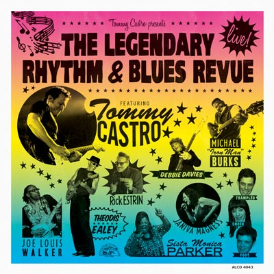 Tommy Castro - Tommy Castro Presents The Legendary Rhythm & Blues Revue - Live!