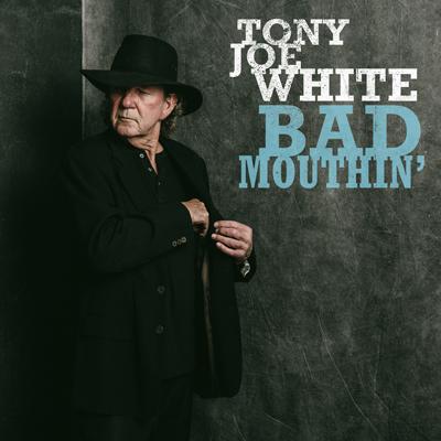 Tony Joe White - Bad Mouthin'
