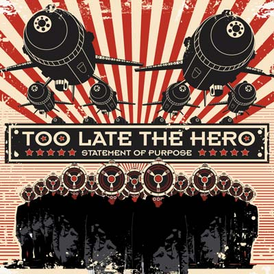 Too Late The Hero - Statement Of Purpose
