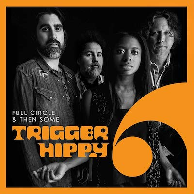Trigger Hippy - Full Circle & Then Some