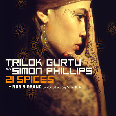 Trilok Gurtu w/ Simon Phillips & the NDR Bigband - 21 Spices