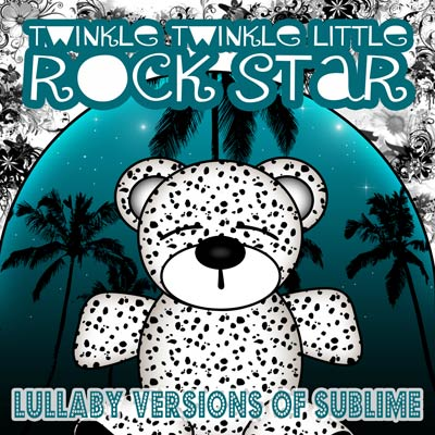 Twinkle Twinkle Little Rock Star - Lullaby Versions Of Sublime