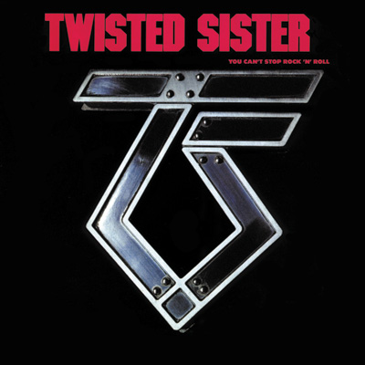 Twisted Sister - You Can't Stop Rock 'N' Roll (Reissue)