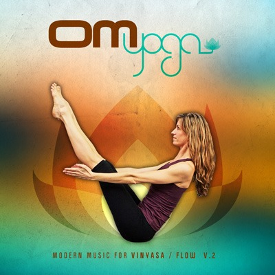 Various Artists - Om Yoga Vol. 2, Modern Music For Vinyasa/Flow
