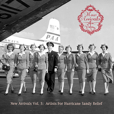 Various Artists - New Arrivals: Vol. 5 - Artists For Hurricane Sandy Relief