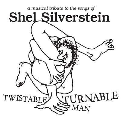Various Artists - Twistable, Turnable Man: A Musical Tribute to the Songs of Shel Silverstein