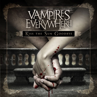 Vampires Everywhere! - Kiss The Sun Goodbye