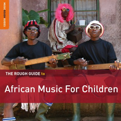 Various Artists - A Rough Guide To African Music For Children